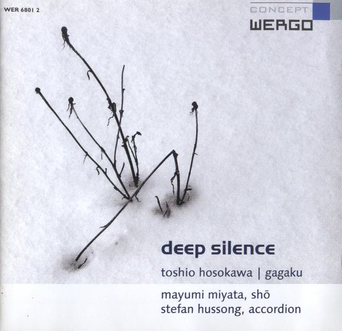 Deep Silence Toshio Hosokawa / Gagaku
